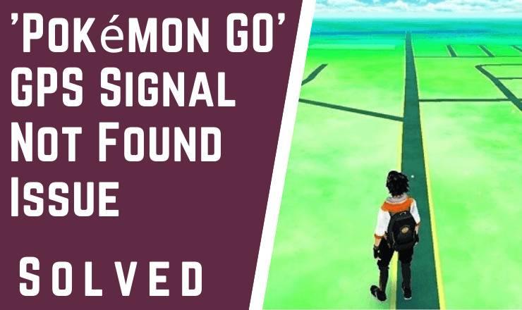fix Pokémon GO' GPS Signal Not Found