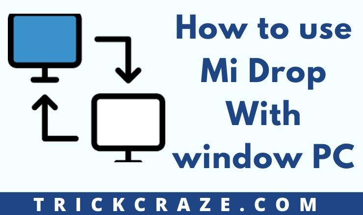 How to Use mi drop with window PC