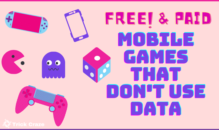 free & paid mobile games that dont use data, wifi, intenret
